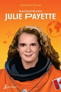 Raconte-moi Julie Payette